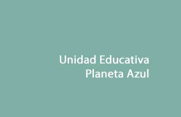 Unidad Educativa Planeta Azul