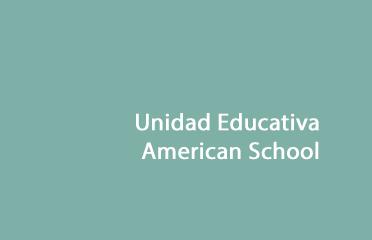Unidad Educativa American School